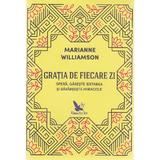 Gratia de fiecare zi (ed. revizuita) - Marianne Williamson, editura For You
