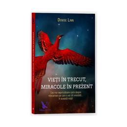Vieti in trecut, miracole in prezent - Denise Linn, editura For You