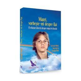 Matei, vorbeste-mi despre Rai. O relatare directa despre viata de dincolo - Suzanne Ward, editura For You