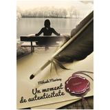 Un moment de autenticitate - Mihaela Marinas, editura Librex Publishing