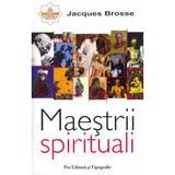 Maestrii spirituali - Jacques Brosse, Pro Editura Si Tipografie