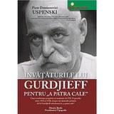 Invataturile lui Gurdjieff pentru 'A Patra Cale' - Piotr Demianovici Uspenski, Dinasty Books Proeditura Si Tipografie