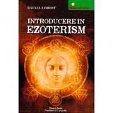 Introducere in ezoterism - Rafael Loriot, Dinasty Books Proeditura Si Tipografie