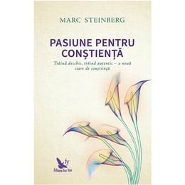 Pasiune pentru constienta - Marc Steinberg, editura For You