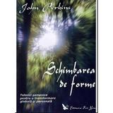 Schimbarea de forme - John Perkins, editura For You