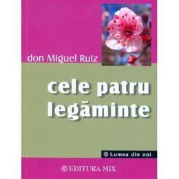 cele-patru-legaminte-cartea-intelepciunii-toltece-don-miguel-ruiz-editura-mix-1.jpg