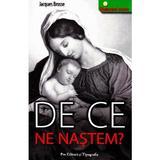 De ce ne nastem? - Jacques Brosse, Pro Editura Si Tipografie