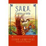 Sara, cartea a treia - Esther si Jerry Hicks, editura Adevar Divin