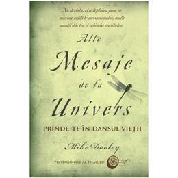 Alte mesaje de la univers - Mike Dooley, editura Adevar Divin