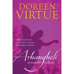 Arhangheli si maestri inaltati - Doreen Virtue, editura Adevar Divin