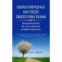 Legile esentiale ale vietii traite fara teama - Guy Finley, editura Adevar Divin