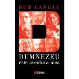 Dumnezeu este aventura mea - Rom Landau, editura Sens