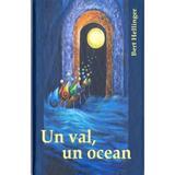 Un val, un ocean - Bert Hellinger, editura Cartea Daath