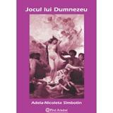 Jocul lui dumnezu - Adela-Nicoleta Simbotin, editura Firul Ariadnei