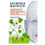 Secretele matricei - Frances Fox, editura For You