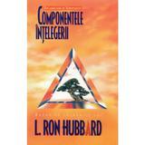 Componentele intelegerii - L. Ron Hubbard, editura Mix