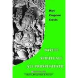 Bazele spirituale ale prosperitatii - Roy Eugene Davis, editura Mix