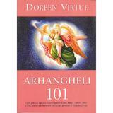 Arhangheli 101 - Doreen Virtue, editura Adevar Divin