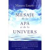 Mesaje de la apa si de la univers - Masaru Emoto, editura Adevar Divin