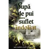 Supa de pui pentru suflet indoliat - Jack Canfield, Mark Victor Hansen, editura Adevar Divin