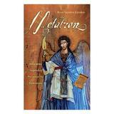 Metatron. Invocarea ingerului prezentei lui Dumnezeu - Rose Vanden Eynden, editura Daksha
