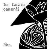 Oamenii CD + carte - Ion Caraion, editura Casa Radio