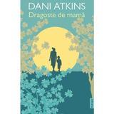 Dragoste de mama - Dani Atkins, editura Publisol