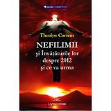 Nefilimii si invataturile lor despre 2012 si ce va urma - Theolyn Cortens, editura Livingstone