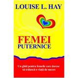 Femei puternice - Louise L. Hay, editura Adevar Divin