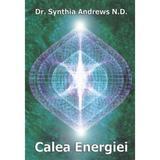Calea Energiei - Synthia Andrews, editura Cartea Daath