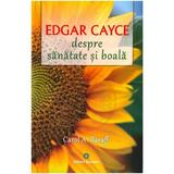 Despre sanatate si boala - Edgar Cayce, editura Deceneu