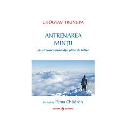 Antrenarea mintii - Chogyam Trungpa, editura Dharana