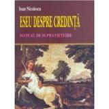 Eseu despre credinta - Ioan Nicolescu, editura Lucman