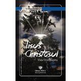 Iisus Christosul - Viata Unui Maestru - Ramtha, editura Mms
