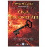 Cheia Sincronicitatii - David Wilcock, editura Adevar Divin