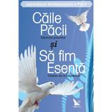 Caile Pacii si Sa fim esenta - Jasmuheen, editura For You