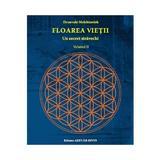 Floarea Vietii, Un Secret Stravechi Vol.2 - Drunvalo Melchizedek, editura Adevar Divin