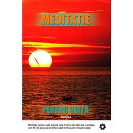 Meditatie Pentru Viata - Robert Buttera, editura Aquila