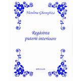 Regasirea puterii interioare (ed. Princeps) - Niculina Gheorghita, editura Studis