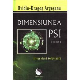 Dimensiunea PSI - Volumul 2 - Ovidiu-Dragos Argesanu, editura Dao Psi