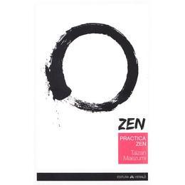 Practica Zen - Taizan Maezumi, editura Herald