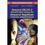 Dosarul Delta 2. Dosarul Reptilian - Emil Strainu, Emilian M. Dobrescu, editura Prestige
