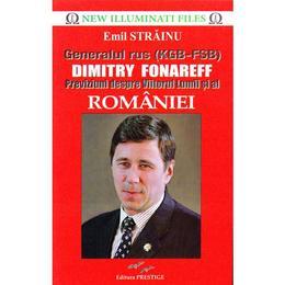 Generalul rus (KGB - FSB) Dimitry Fonareff - Emil Strainu, editura Prestige