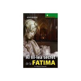 Al III-lea secret de la Fatima - Michel Musolino, Pro Editura Si Tipografie