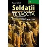 Soldatii de teracota - Maurice Cotterell, Pro Editura Si Tipografie