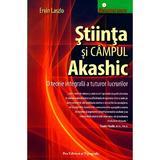 Stiinta si campul akashic - Ervin Laszlo, Pro Editura Si Tipografie