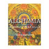 Alchimia Ilustrata De La A La Z - Diana Fernando, editura Aldo Press