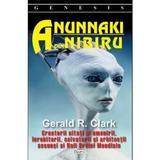 Anunnaki din Nibiru - Gerald R. Clark, editura Dexon