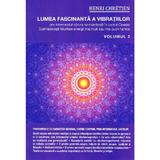 Lumea fascinanta a vibratiilor vol.2 - Henri Chretien, editura Ganesha