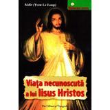 Viata necunoscuta a lui Iisus Hristos - Sedir, Pro Editura Si Tipografie